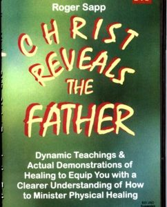 Christ Reveals the Father in Healing: DVD