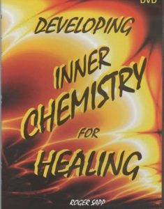 Developing Inner Chemistry for Healing: DVD