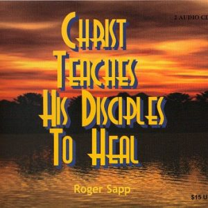 Christ Teaches His Disciples to Heal: 2 Audio CDs