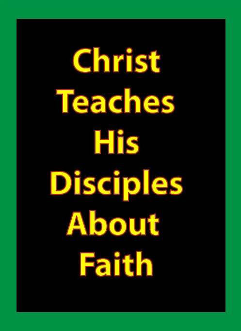 Christ Teaches His Disciples about Faith: eBook