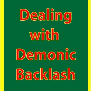 Dealing with Demonic Backlash (Overcoming Evil with Good)