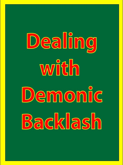 Dealing with Demonic Backlash (Overcoming Evil with Good): eBook
