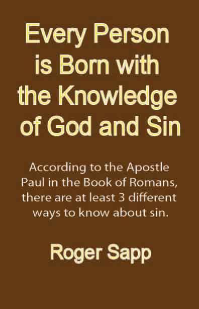 Every Person is Born with the Knowledge of God and Sin: eBook