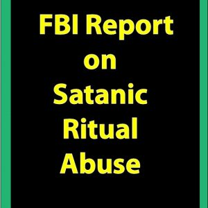 FBI Report on Satanic Ritual Abuse