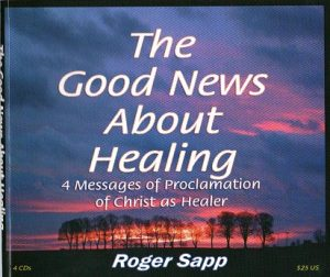 The Good News About Healing: 4 Audio Messages