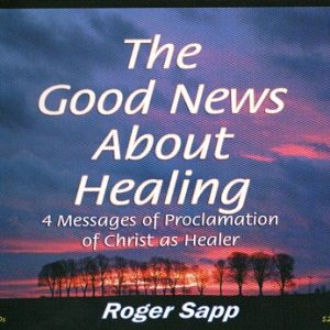 The Good News About Healing: 4 Audio CDs