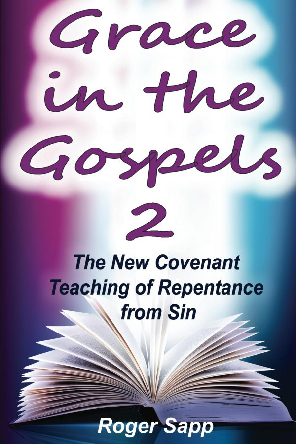 Grace in the Gospels 2: Repentance from Sin