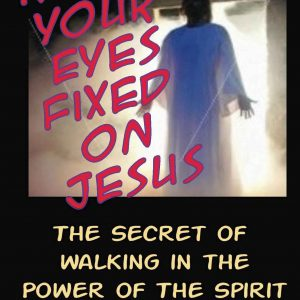 Keep Your Eyes Fixed on Jesus: Book