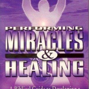 Performing Miracles & Healing: Book