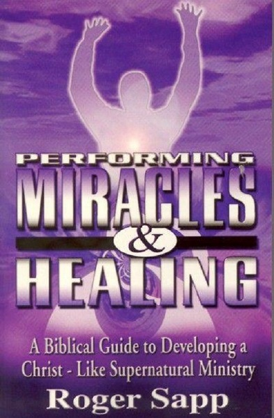 Performing Miracles & Healing: Book
