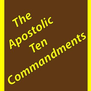 The Apostolic Ten Commandments