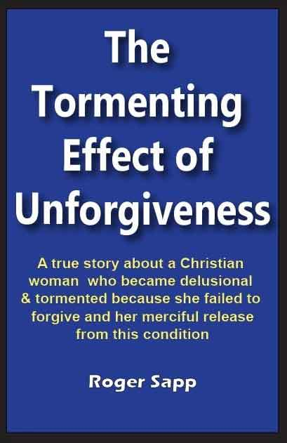 The Tormenting Effect of Unforgiveness