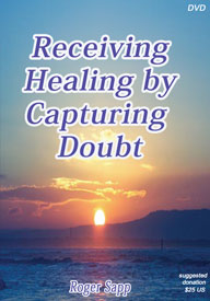 Receiving Healing by Capturing Doubt: DVD
